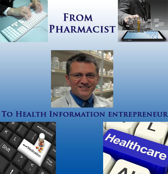 Pharmacist to Health Information Entrepreneur